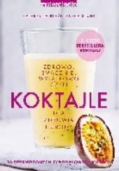 Okładka książki Koktajle dla zdrowia i urody czyli zdrowo, smacznie, wyjątkowo część 3 Katarzyna Błażejewska