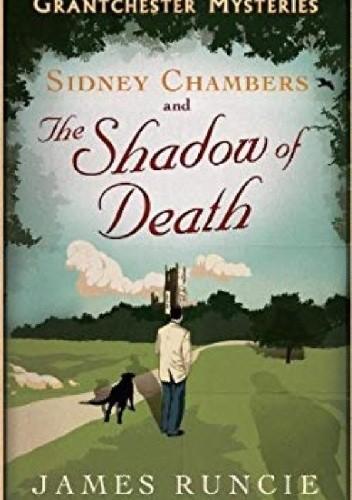 Okładka książki Sidney Chambers and the Shadow of Death James Runcie