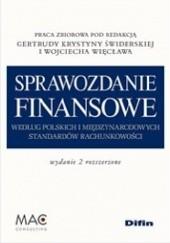 Okładka książki Sprawozdanie finansowe według polskich i międzynarodowych standardów rachunkowości. Wydanie 2 rozszerzone Wojciech Więcław,Gertruda Krystyna Świderska