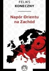 Okładka książki Napór Orientu na Zachód Feliks Koneczny