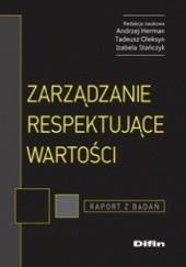 Okładka książki Zarządzanie respektujące wartości. Raport z badań Tadeusz Oleksyn,Andrzej Herman,Izabela Stańczyk