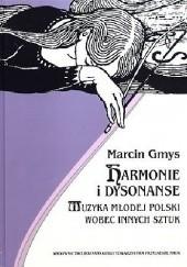 Okładka książki Harmonie i dysonanse. Muzyka Młodej Polski wobec innych sztuk Marcin Gmys