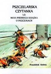Okładka książki Pszczelarska czytanka lub moja pierwsza książka o pszczołach Frantisek Geleta