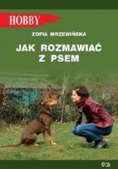 Okładka książki Jak rozmawiać z psem Zofia Mrzewińska