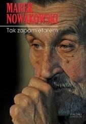 Okładka książki Tak zapamiętałem Marek Nowakowski