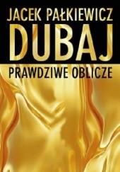 Okładka książki Dubaj. Prawdziwe oblicze Jacek Pałkiewicz