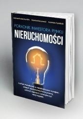 Okładka książki Poradnik inwestora rynku nieruchomości Kazimierz Turaliński,Damian Kleczewski,Justyna Broniecka-Klim
