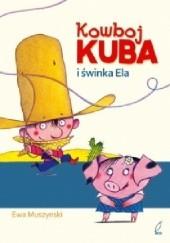 Okładka książki Kowboj Kuba i świnka Ela Eva Muszynski