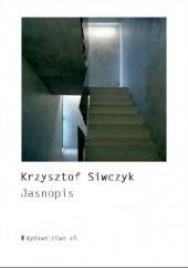 Okładka książki Jasnopis Krzysztof Siwczyk