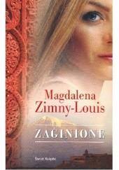 Okładka książki Zaginione Magdalena Zimny-Louis