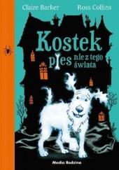 Okładka książki Kostek. Pies nie z tego świata Claire Barker