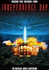 Okładka książki Independence Day: The Original Movie Adaptation Ralph Macchio,Leonard Kirk,Rod Whigham,Terry Pallot,Phil Crain