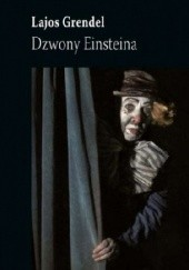 Okładka książki Dzwony Einsteina Lajos Grendel