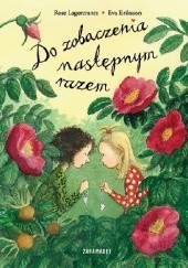 Okładka książki Do zobaczenia następnym razem Eva Eriksson,Rose Lagercrantz