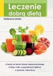 Okładka książki Leczenie dobrą dietą Katarzyna Lewko