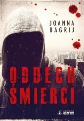 Okładka książki Oddech śmierci Joanna Bagrij