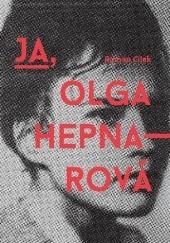 Okładka książki Ja, Olga Hepnarová Roman Cílek