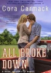Okładka książki All Broke Down Cora Carmack