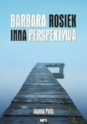 Okładka książki Barbara Rosiek Inna Perspektywa Barbara Rosiek,Joanna Polis