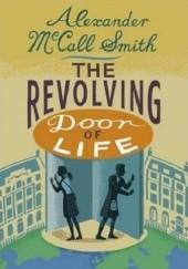 Okładka książki The Revolving Door of Life Alexander McCall Smith