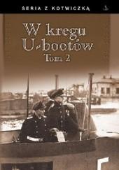 Okładka książki W kręgu U-bootów. Tom 2 praca zbiorowa