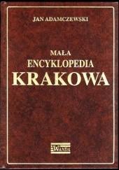 Okładka książki Mała encyklopedia Krakowa Jan Adamczewski