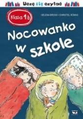 Okładka książki Klasa 1b. Nocowanko w szkole Helena Bross