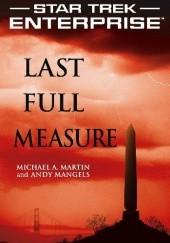 Okładka książki Last Full Measure Andy Mangels,Michael A. Martin