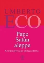 Okładka książki Pape Satàn aleppe. Kroniki płynnego społeczeństwa Umberto Eco