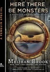 Okładka książki Here There Be Monsters Meljean Brook