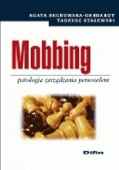 Okładka książki Mobbing patologia zarządzania personelem Tadeusz Stalewski,Agata Bechowska-Gebhardt