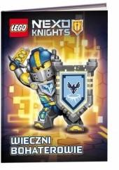 Okładka książki Lego Nexo Knights. Wieczni bohaterowie John Derevlany,Mark Hoffmeier