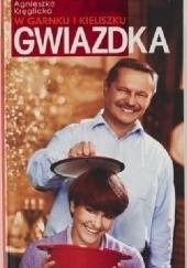 Okładka książki Gwiazdka. W garnku i kieliszku Agnieszka Kręglicka,Sławomir Chrzczonowicz