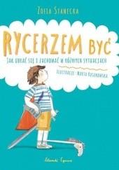 Okładka książki Rycerzem być. Jak ubrać się i zachować w różnych sytuacjach Zofia Stanecka