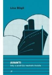 Okładka książki Avanti. Listy z podróży naokoło świata Lina Bögli