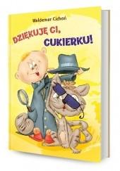 Okładka książki Dziękuję ci, Cukierku! Waldemar Cichoń