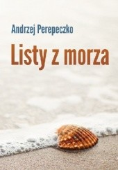 Okładka książki Listy z morza Andrzej Perepeczko