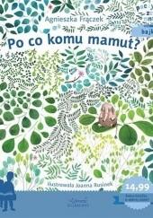 Okładka książki Po co komu mamut? Agnieszka Frączek