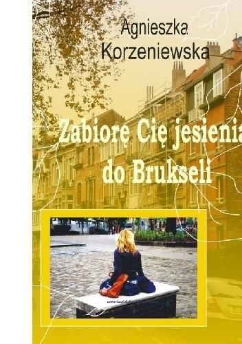 Okładka książki Zabiorę Cię jesienią do Brukseli