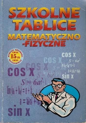 Szkolne tablice matematyczno-fizyczne - Janusz Grześkiewicz,&nbsp ...