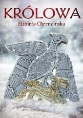 Okładka książki Królowa Elżbieta Cherezińska