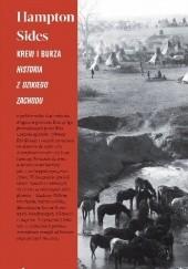 Okładka książki Krew i burza. Historia z Dzikiego Zachodu Hampton Sides