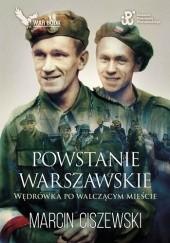 Okładka książki Powstanie warszawskie. Wędrówka po walczącym mieście Marcin Ciszewski