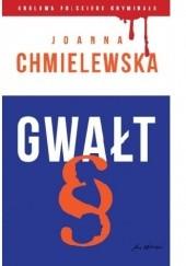 Okładka książki Gwałt Joanna Chmielewska