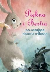 Okładka książki Piękna i Bestia Po-uszająca historia miłosna Francesca Rossi
