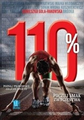 Okładka książki 110%. Poznaj prawdziwe oblicze sportu Agnieszka Gola-Rakowska