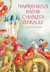 Okładka książki Najpiękniejsze baśnie Charles'a Perrault Charles Perrault