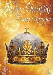 Okładka książki Tiara i korona, tom 1 Teodor Jeske-Choiński