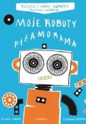 Okładka książki Moje Roboty. Piżamorama