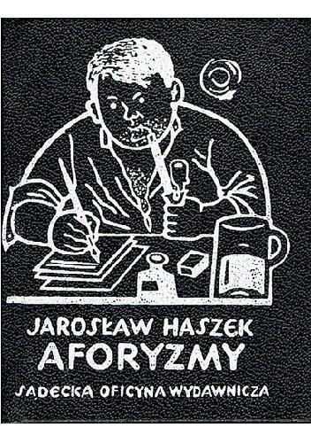 Aforyzmy Jaroslav Hašek 308581 Lubimyczytaćpl